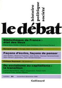 Débat (Le). n° 62, Bibliothèque de France : état des lieux. Façons d'écrire, façons de penser. Du socialisme au capitalisme : la transition