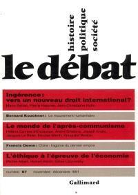 Débat (Le). n° 67, Ingérence : vers un nouveau droit international ?. Le monde de l'après-communisme. L'éthique à l'épreuve de l'économie