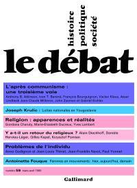 Débat (Le). n° 59, L'après-communisme : une troisième voie ?. Religion : apparences et réalités. Problèmes de l'individu