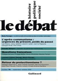 Débat (Le). n° 76, L'après-communisme : urgences du présent, poids du passé. Questions françaises. Retour du protectionnisme