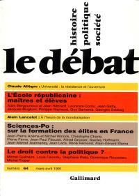 Débat (Le). n° 64, L'école républicaine : maîtres et élèves. Sciences-Po : sur la formation des élites en France. Le droit contre la politique ?