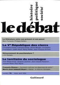 Débat (Le). n° 79, La Ve République des clercs. Le territoire du sociologue