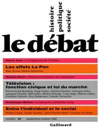 Débat (Le). n° 61, Les effets Le Pen. Télévision : fonction civique et loi du marché. Entre l'individuel et le social