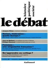 Débat (Le). n° 87, Nation, fédération : quelle Europe?. Femmes : une singularité française?. Qu'apprendre au collège?
