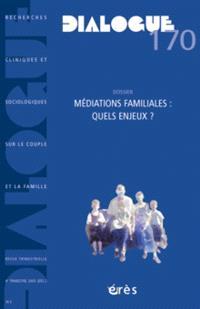 Dialogue. n° 170, Médiation familiale : quels enjeux ?