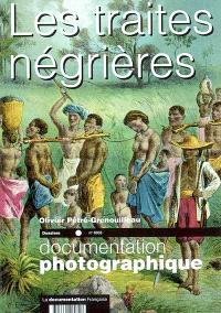 Documentation photographique (La). n° 8032, Les traites négrières : dossier