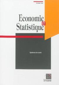 Economie et statistique. n° 455-456, Systèmes de santé