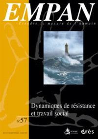 Empan. n° 57, Dynamiques de résistance et travail social