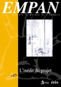 Empan. n° 45, L'inédit du projet