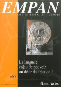 Empan. n° 88, La langue : enjeu de pouvoir ou désir de création ?