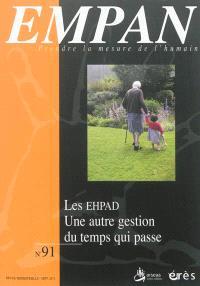 Empan. n° 91, Les EHPAD : une autre gestion du temps qui passe