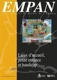 Empan. n° 93, Lieux d'accueil, petite enfance et handicap