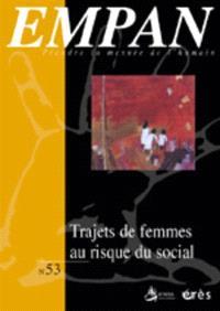 Empan. n° 53, Trajets de femmes au risque du social