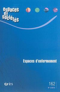 Espaces et sociétés. n° 162, Espaces d'enfermement