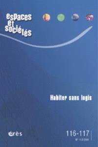 Espaces et sociétés. n° 116-117, Habiter sans logis