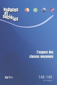 Espaces et sociétés. n° 148-149, L'espace des classes moyennes