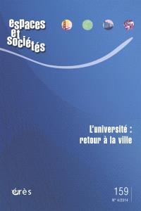 Espaces et sociétés. n° 159, L'université : retour à la ville