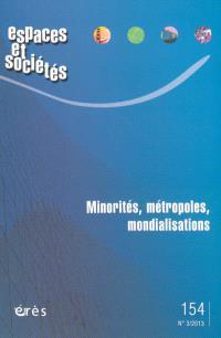 Espaces et sociétés. n° 154, Minorités, métropoles, mondialisations