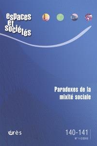 Espaces et sociétés. n° 140-141, Paradoxes de la mixité sociale