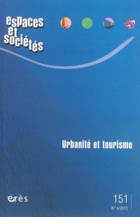 Espaces et sociétés. n° 151, Urbanité et tourisme
