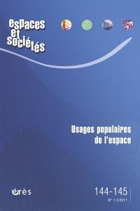 Espaces et sociétés. n° 144-145, Usages populaires de l'espace