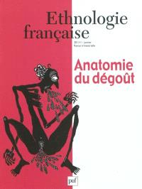 Ethnologie française. n° 1 (2011), Anatomie du dégoût