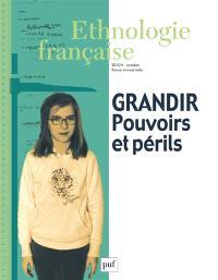 Ethnologie française. n° 4 (2015), Grandir : pouvoirs et périls