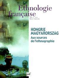 Ethnologie française. n° 2 (2006), Hongrie Magyarorszag : aux sources de l'ethnographie