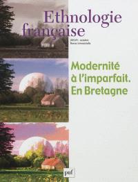 Ethnologie française. n° 4 (2012), Modernité à l'imparfait : en Bretagne