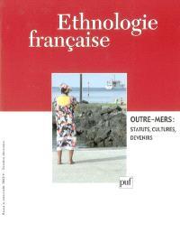 Ethnologie française. n° 4 (2002), Outre-mers : statuts, cultures, devenirs