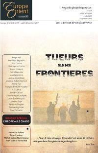 Europe & Orient. n° 19, Tueurs sans frontières