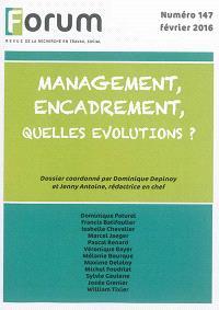 Forum. n° 147, Management, encadrement, quelles évolutions ?