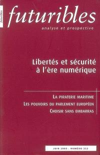 Futuribles. n° 353, Libertés et sécurité à l'ère numérique