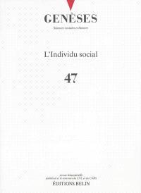Genèses. n° 47, L'individu social