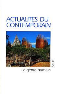 Genre humain (Le). n° 35, Actualités du contemporain