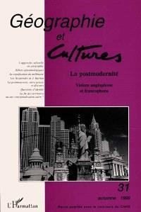 Géographie et cultures. n° 31, La postmodernité : visions anglophone et francophone