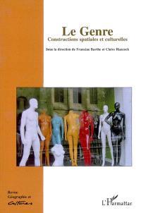 Géographie et cultures. n° 54, Le genre : constructions spatiales et culturelles