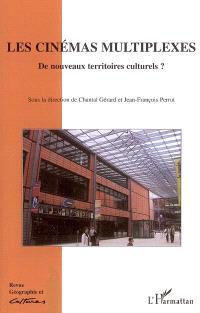 Géographie et cultures. n° 53, Les cinémas multiplexes : de nouveaux territoires culturels ?