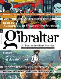 Gibraltar : un pont entre deux mondes : au-delà de la Méditerranée, récits, reportages et fictions. n° 4, Contre les murs, ces héros du quotidien