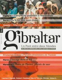 Gibraltar : un pont entre deux mondes : au-delà de la Méditerranée, récits, reportages et fictions. n° 1, Les migrants : l'Europe ou la vie