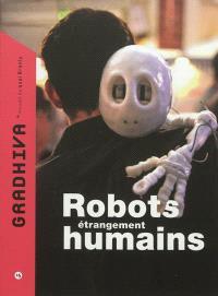 Gradhiva au Musée du quai Branly-Jacques Chirac. n° 15, Robots étrangement humains