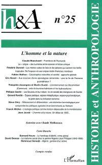 H & A Histoire et anthropologie. n° 25, L'homme et la nature