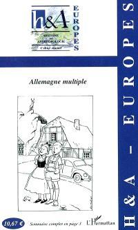 H & A Histoire et anthropologie-Europes. n° 1 (2002), Allemagne multiple
