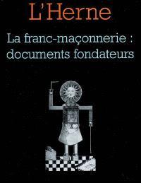 Herne (L'). n° 62, La franc-maçonnerie : documents fondateurs