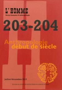 Homme (L'). n° 203-204, Anthropologie début de siècle