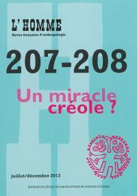 Homme (L'). n° 207-208, Un miracle créole ?