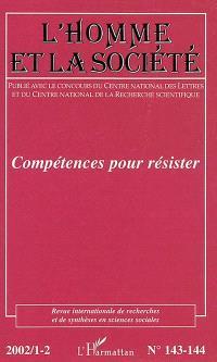 Homme et la société (L'). n° 143-144, Compétences pour résister