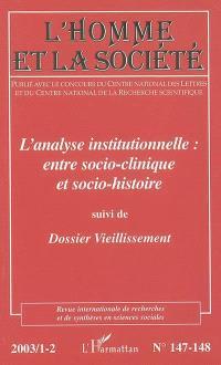 Homme et la société (L'). n° 147-148, L'analyse institutionnelle : entre socio-clinique et socio-histoire