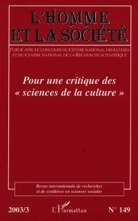 Homme et la société (L'). n° 149, Pour une critique des sciences de la culture