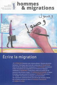 Hommes & migrations. n° 1306, Ecrire la migration